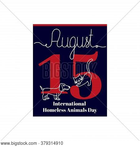 Calendar Sheet, Vector Illustration On The Theme Of International Homeless Animals Day On August 15.