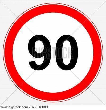 Road Sign Maximum Speed 90 Km/h. Speed Limit Sign: Maximum Speed 90.
