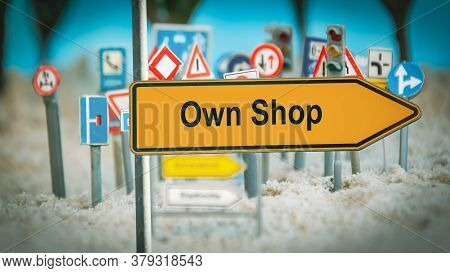 Street Sign The Direction Way To Own Shop