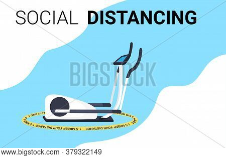 Stationary Exercise Machine In Yellow Round Sign Keep Distance To Prevent Coronavirus Social Distanc
