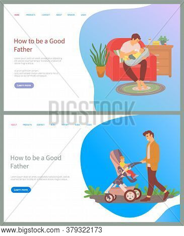 How To Be Good Father Vector, Man Caring For Newborn Baby Feeding With Milk From Bottle, Dad Walking