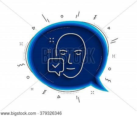 Face Accepted Line Icon. Chat Bubble With Shadow. Access Granted Sign. Facial Identification Success