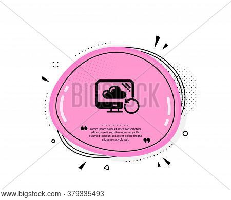 Recovery Cloud Icon. Quote Speech Bubble. Backup Data Sign. Restore Information Symbol. Quotation Ma