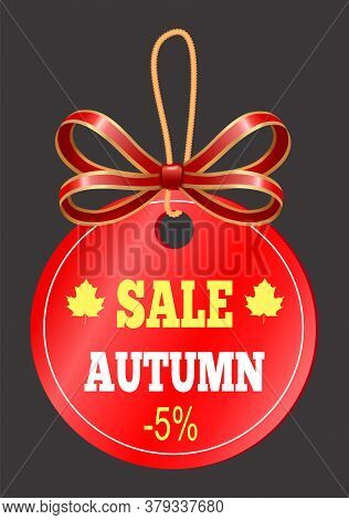 Autumn Sale Tag In Round Shape With Loop And Red Ribbon. Circle Gift Card With Silk Stripe And Bow S