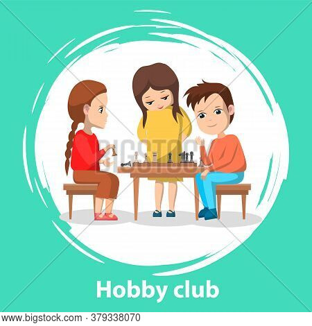 Hobby Club Children Playing Games Chess With Figures. Boys And Girls Isolated Characters, Childhood