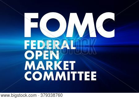 Fomc - Federal Open Market Committee Acronym, Business Concept Background