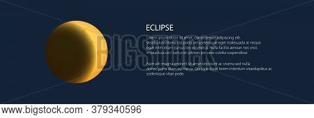 Lunar Eclipse Banner, One Of The Phases Of The Yellow Moon, Earth Shadow On The Moon, Space Planet W