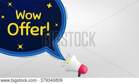 Wow Offer. Megaphone Banner With Speech Bubble. Special Sale Price Sign. Advertising Discounts Symbo