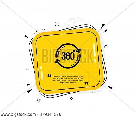 360 Degree Icon. Quote Speech Bubble. Full Rotation Sign. Vr Technology Simulation Symbol. Quotation
