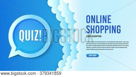 Quiz Symbol. Clouds Banner Template. Answer Question Sign. Examination Test. Speech Bubble With Spec