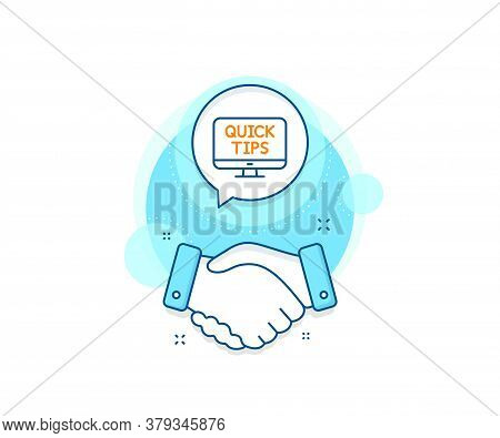 Helpful Tricks Sign. Handshake Deal Complex Icon. Quick Tips Line Icon. Web Tutorials Symbol. Agreem