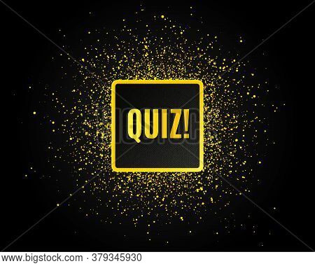 Quiz Symbol. Golden Glitter Pattern. Answer Question Sign. Examination Test. Black Banner With Golde