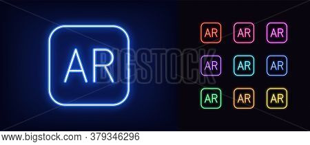 Neon Ar Icon. Glowing Neon Ar Sign, Technology Of Augmented Reality In Vivid Colors. Icon Set, Sign,