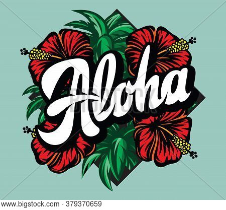 Vector Color Illustration With Aloha Lettering, Palm Leaves And Hibiscus.