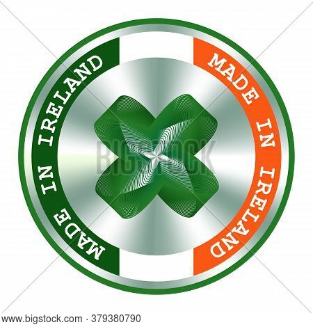 Made In Ireland Seal Or Stamp With Quatrefoil. Round Hologram Sign For Label Design And National Ire