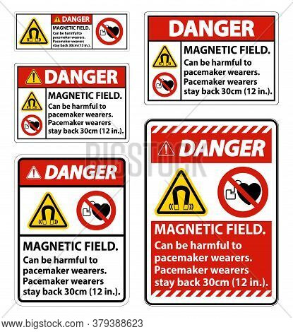Danger Magnetic Field Can Be Harmful To Pacemaker Wearers.pacemaker Wearers.stay Back 30cm