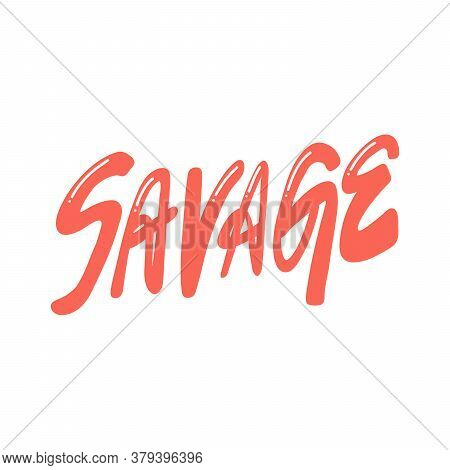 Savage. Placard Template With Calligraphic Design Flat Design Elements. Retro Art For Covers, Banner