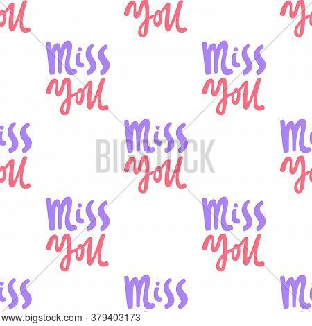 Miss You. Vector Seamless Pattern With Calligraphy Hand Drawn Text. Good For Wrapping Paper, Wedding