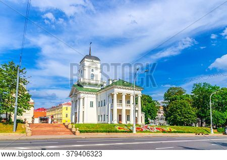 Town Hall Building On Freedom Svabody Square In Upper Town Minsk Historical City Centre, Blue Sky Wh