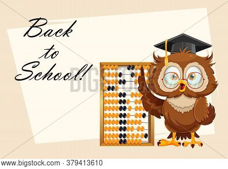 Back To School Greeting Card With Cute Wise Owl Standing Near Abacus. Funny Owl Cartoon Character. V
