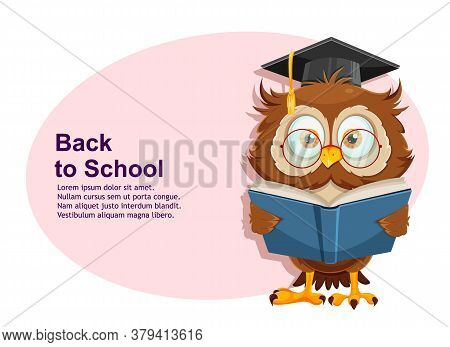 Back To School Greeting Card With Cute Wise Owl Reading Book. Funny Owl Cartoon Character. Vector Il