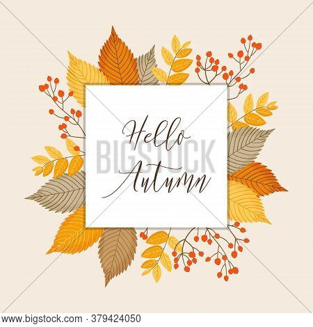 Autumn Template In A Frame Of Leaves And Berries. Ideal For Postcard, Invitations, Banners, Etc. Vec
