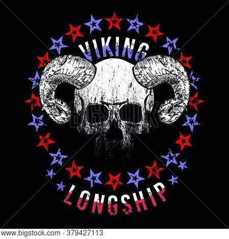 Viking Longship - Vector Illustration Of A Horned Skull With A Circle Of Stars And Letters On A Blac