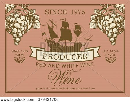 Wine Label With A Silhouette Of The Old Sailing Ship, Hand-drawn Bunches Of Grapes And Calligraphic
