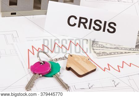Keys Of Home, Currencies Dollars, Downward Graphs And Inscription Crisis On Electrical Construction
