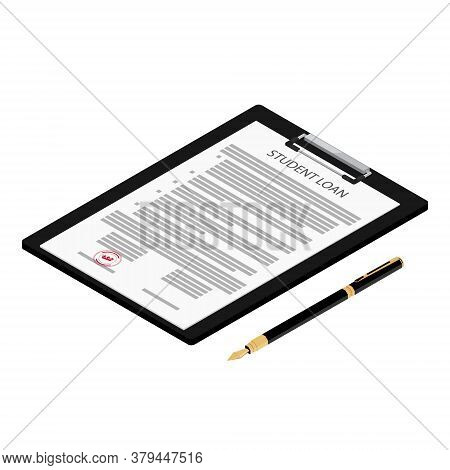 Student Loan Application Form On Clipboard And Fountain Pen Isometric View Isolated On White Backgro