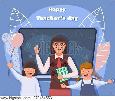 Teachers Day. Back To School. Teacher Man Cartoon Character And Children Stands Near Chalkboard.
