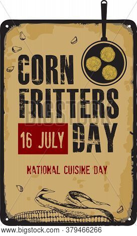 Old Vintage Sign To The Date - Corn Fritters Day. Vector Illustration For The Holiday And Event In J