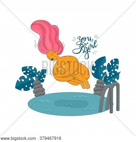 Female Character Swimming Naked. Motivational Quote. Cute Girl Jumping To The Pool. You Go Girl Conc