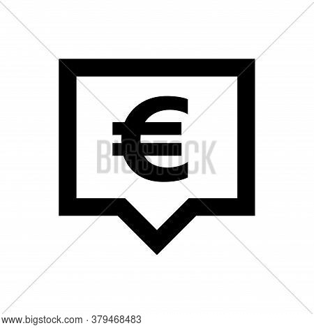 Euro Currency Symbol In Speech Bubble Square Black For Icon, Euro Money For App Symbol, Simple Flat