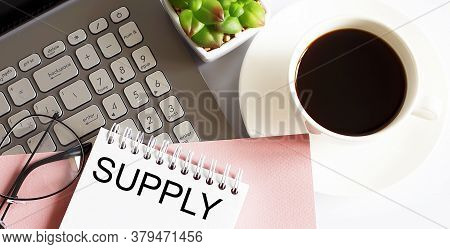 Office Supplies, Devices, Coffee Cup And Glasses On White Table With Text Supply On White Background