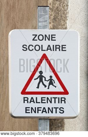 School Zone Slow Down Children Road Sign In French Language