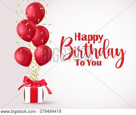Happy Birthday Vector Banner Template. Happy Birthday Text With Red Balloons And Gift Party Elements