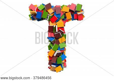 Letter T From Colored Books. 3d Rendering Isolated On White Background