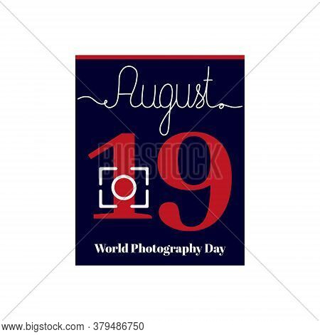 Calendar Sheet, Vector Illustration On The Theme Of World Photography Day On August 19. Decorated Wi