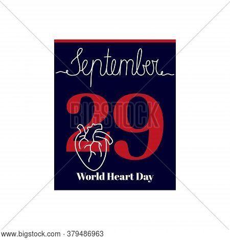 Calendar Sheet, Vector Illustration On The Theme Of World Heart Day On September 29. Decorated With