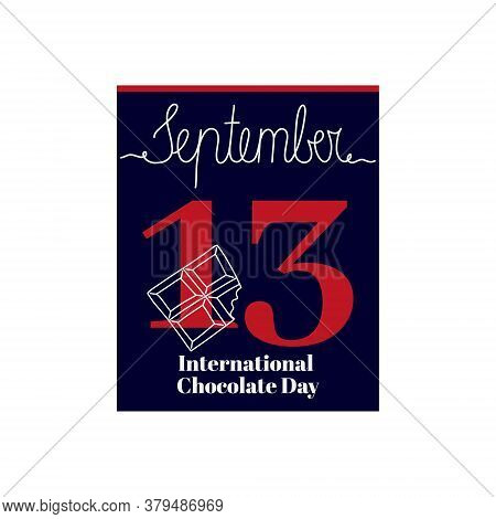 Calendar Sheet, Vector Illustration On The Theme Of International Chocolate Day On September 13. Dec
