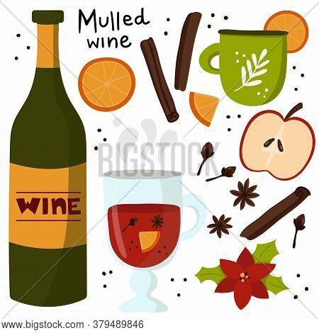 Mulled Wine Set. Bottle Of Wine, Glass And Mug With Mulled Wine, Orange And Apple, Autumn And Winter