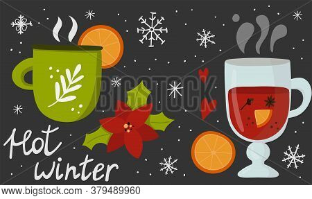 Hot Winter Lettering, Glass With Mulled Wine And Citrus Tea. Hot Drink With And Fruits, Autumn And W