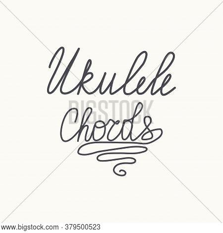 Ukulele Chords Lettering. Hawaiian Tropical Exotic Handmade Design. Summer, Sun, Splashes, Vintage T