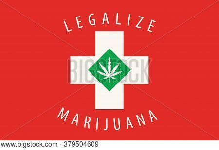 Banner In The Form Of The Swiss Flag With A Hemp Leaf. The Concept Of Legalizing Marijuana, Cannabis