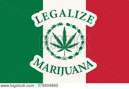 Banner In The Form Of The Mexican Flag With A Hemp Leaf. The Concept Of Legalizing Marijuana, Legali