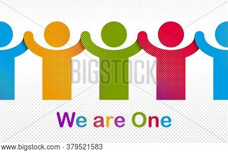 Worldwide People Global Society Concept, Different Races Solidarity, We Stand As One, Togetherness A