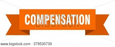 Compensation Ribbon. Compensation Isolated Band Sign. Banner
