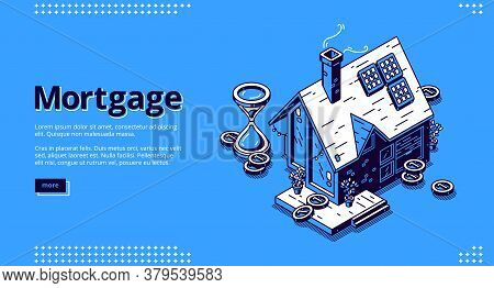 Mortgage Isometric Landing Page. Cottage House With Scatter Coins And Hourglass. Hypothec Loan, Debt