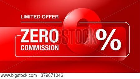 0 Percents Limited Time Special Offer Banner Template - Zero Commission Limited Offers Message For W